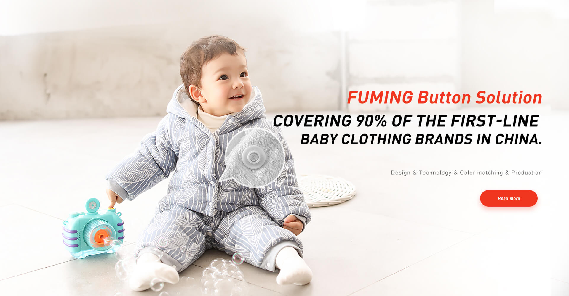 FUMING Button solution,covering 90% of the first-line baby clothing brands in china.